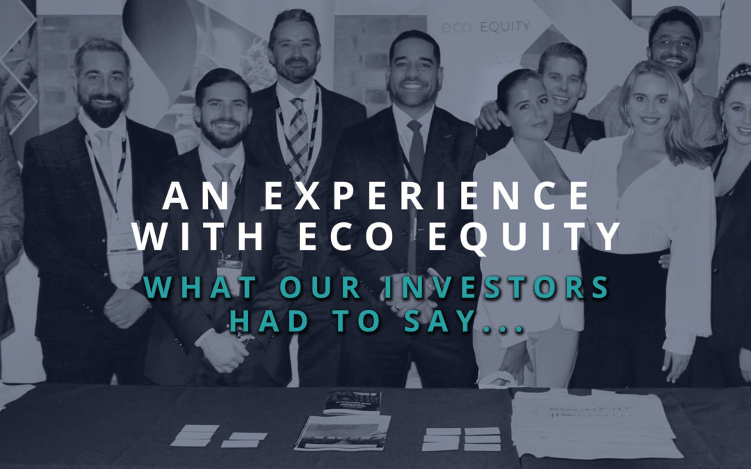 An Experience With Eco Equity, What Our Investors Had To Say…
